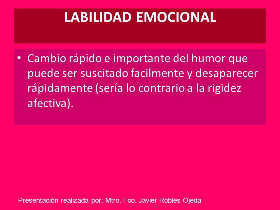 AMBIVALENCIA EMOCIONAL Co-existencia de sentimientos positivos y negativos ante un mismo objeto, persona o situación.