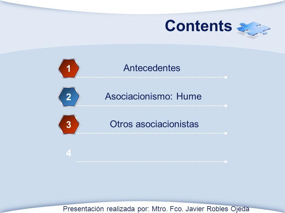 Contents Antecedentes 1 Asociacionismo: Hume 2 Otros asociacionistas 3 4 Presentación realizada por: Mtro.