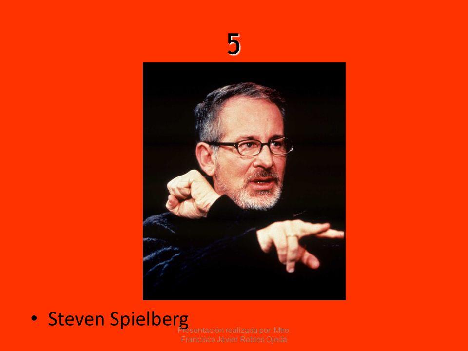 5 Steven Spielberg Presentación realizada por: Mtro. Francisco Javier Robles Ojeda