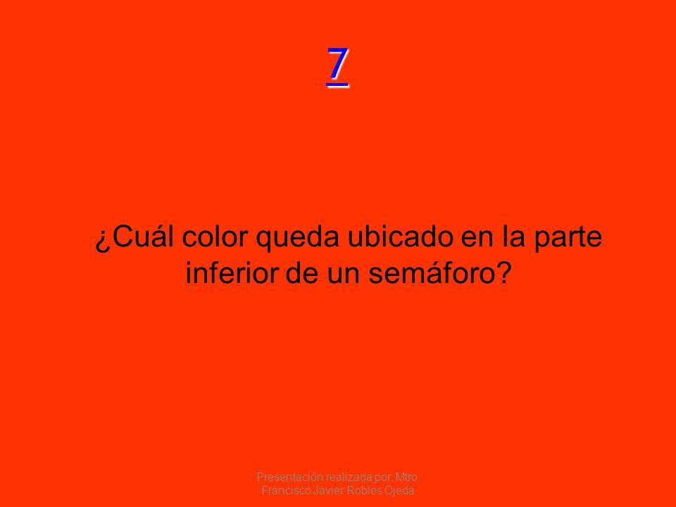 7777 ¿Cuál color queda ubicado en la parte inferior de un semáforo? Presentación realizada por: Mtro. Francisco Javier Robles Ojeda