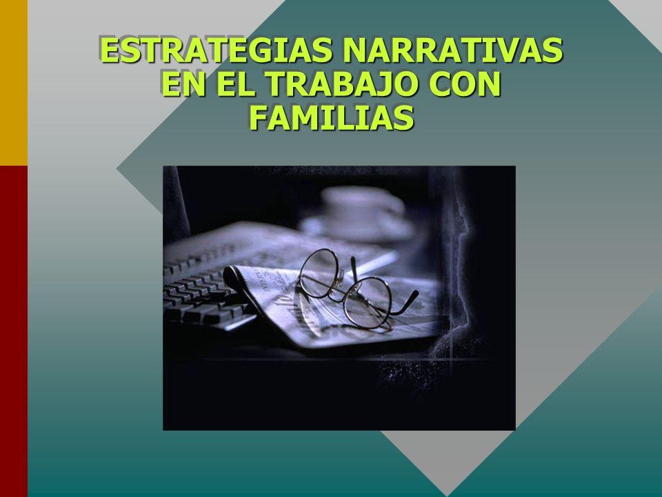 ESTRATEGIAS NARRATIVAS EN EL TRABAJO CON FAMILIAS