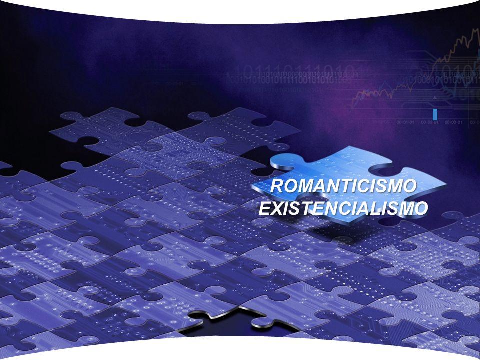 ROMANTICISMO EXISTENCIALISMO