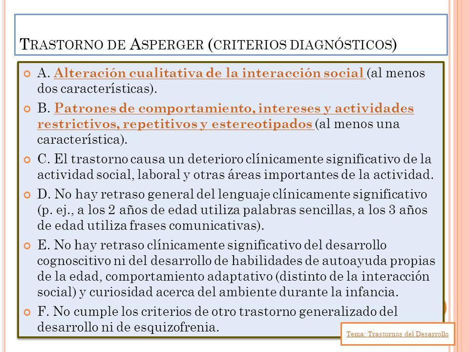 A. Alteración cualitativa de la interacción social (al menos dos características). Alteración cualitativa de la interacción social B. Patrones de comp