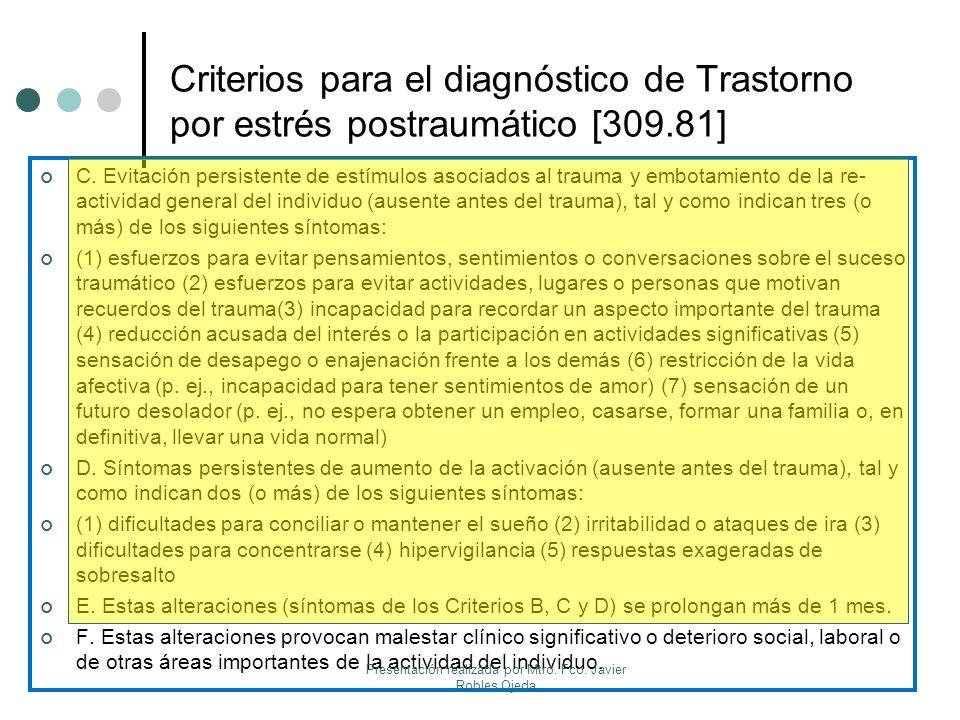 Criterios para el diagnóstico de Trastorno por estrés postraumático [309.81] C. Evitación persistente de estímulos asociados al trauma y embotamiento