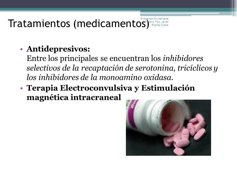 Tratamientos (medicamentos) Antidepresivos: Entre los principales se encuentran los inhibidores selectivos de la recaptación de serotonina, tricíclico