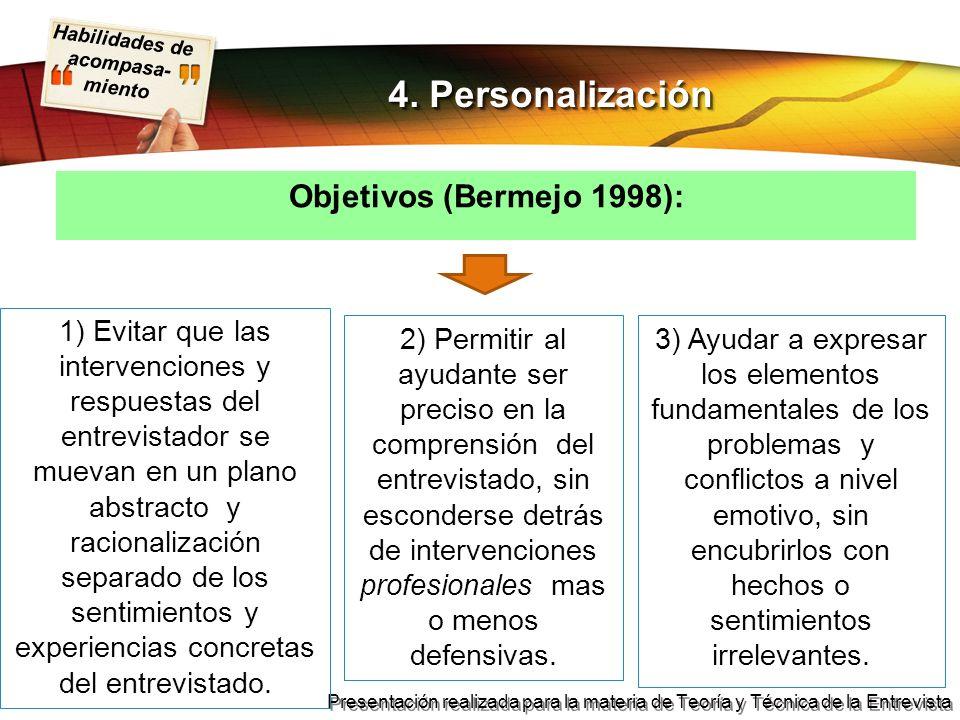 Habilidades de acompasa- miento Presentación realizada para la materia de Teoría y Técnica de la Entrevista Objetivos (Bermejo 1998): 4. Personalizaci