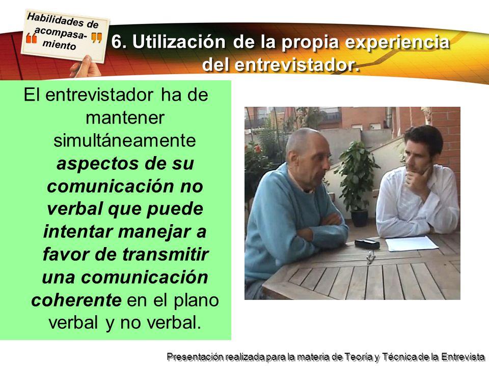 Habilidades de acompasa- miento Presentación realizada para la materia de Teoría y Técnica de la Entrevista El entrevistador ha de mantener simultánea