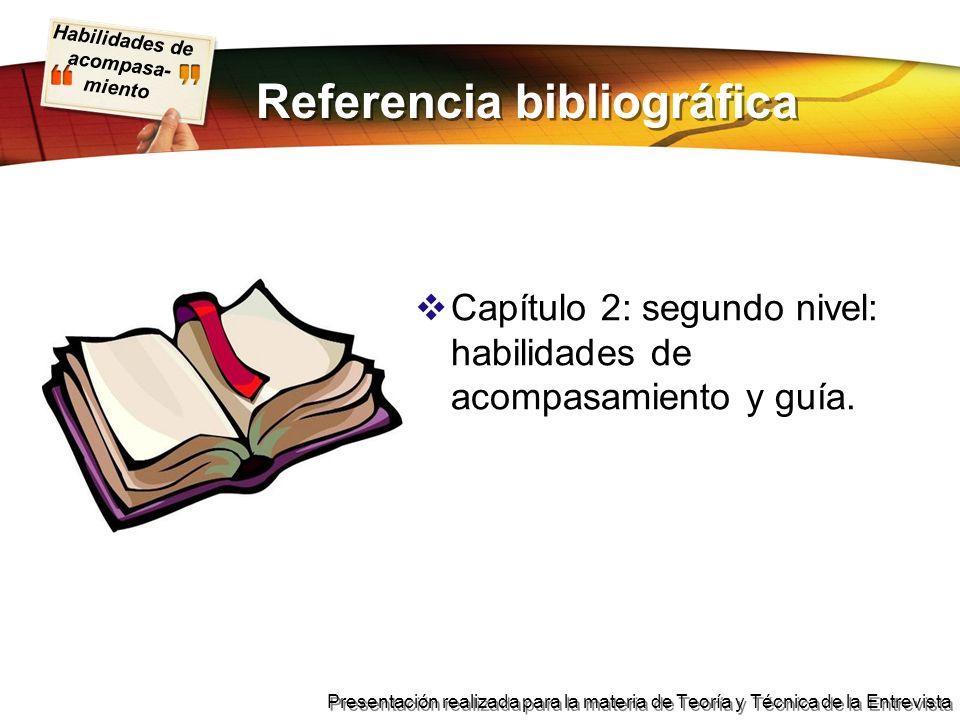 Habilidades de acompasa- miento Presentación realizada para la materia de Teoría y Técnica de la Entrevista Referencia bibliográfica Capítulo 2: segun