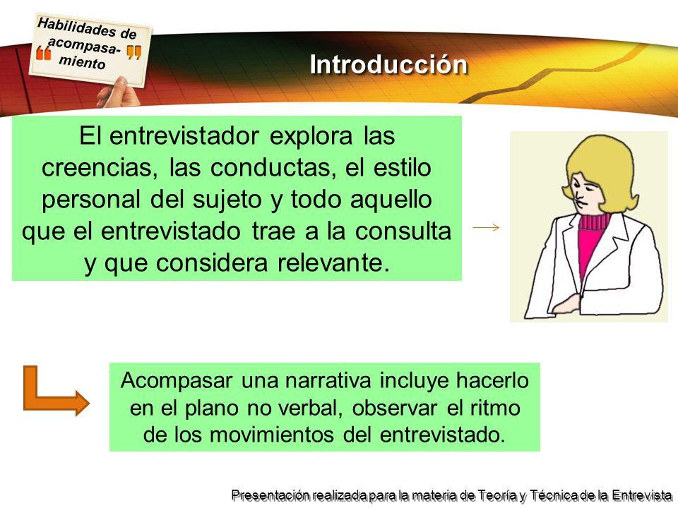 Habilidades de acompasa- miento Presentación realizada para la materia de Teoría y Técnica de la Entrevista IntroducciónIntroducción El entrevistador