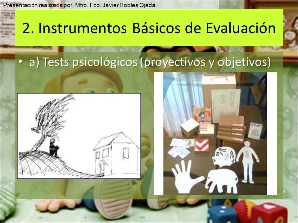2.Instrumentos Básicos de Evaluación b) Miniexamen Mental Presentación realizada por: Mtro.