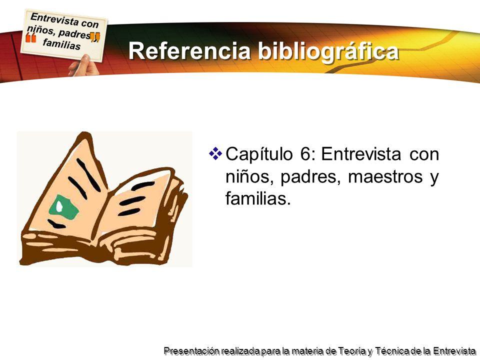 Entrevista con niños, padres y familias Presentación realizada para la materia de Teoría y Técnica de la Entrevista ENTREVISTA CON LOS PADRES