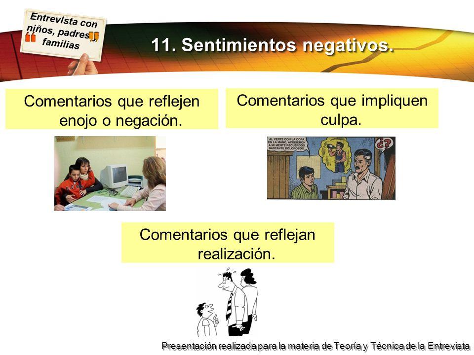 Entrevista con niños, padres y familias Presentación realizada para la materia de Teoría y Técnica de la Entrevista Comentarios que reflejen enojo o n