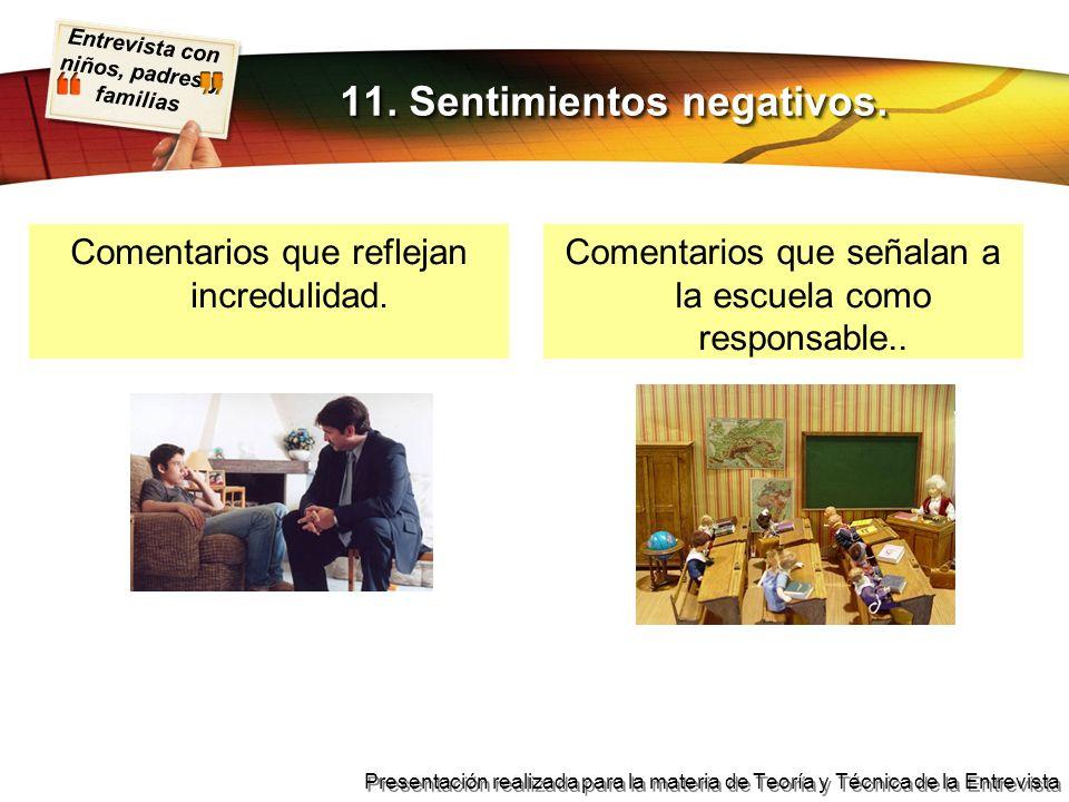 Entrevista con niños, padres y familias Presentación realizada para la materia de Teoría y Técnica de la Entrevista 11. Sentimientos negativos. Coment