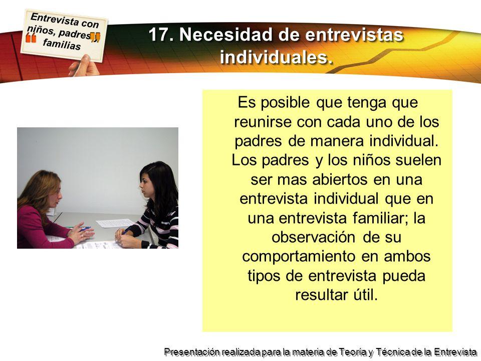 Entrevista con niños, padres y familias Presentación realizada para la materia de Teoría y Técnica de la Entrevista Es posible que tenga que reunirse