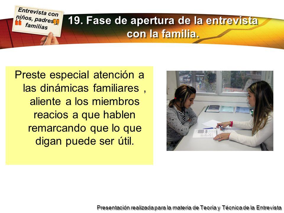 Entrevista con niños, padres y familias Presentación realizada para la materia de Teoría y Técnica de la Entrevista Preste especial atención a las din
