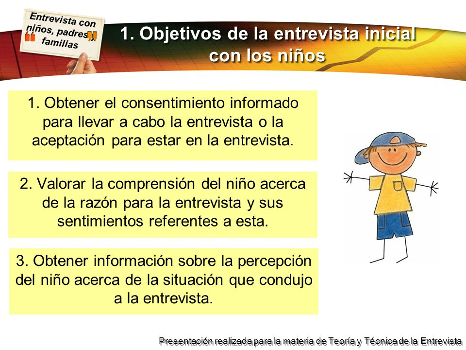 Entrevista con niños, padres y familias Presentación realizada para la materia de Teoría y Técnica de la Entrevista 1.