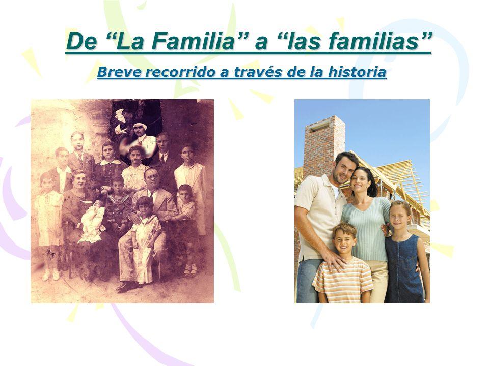 De La Familia a las familias Breve recorrido a través de la historia