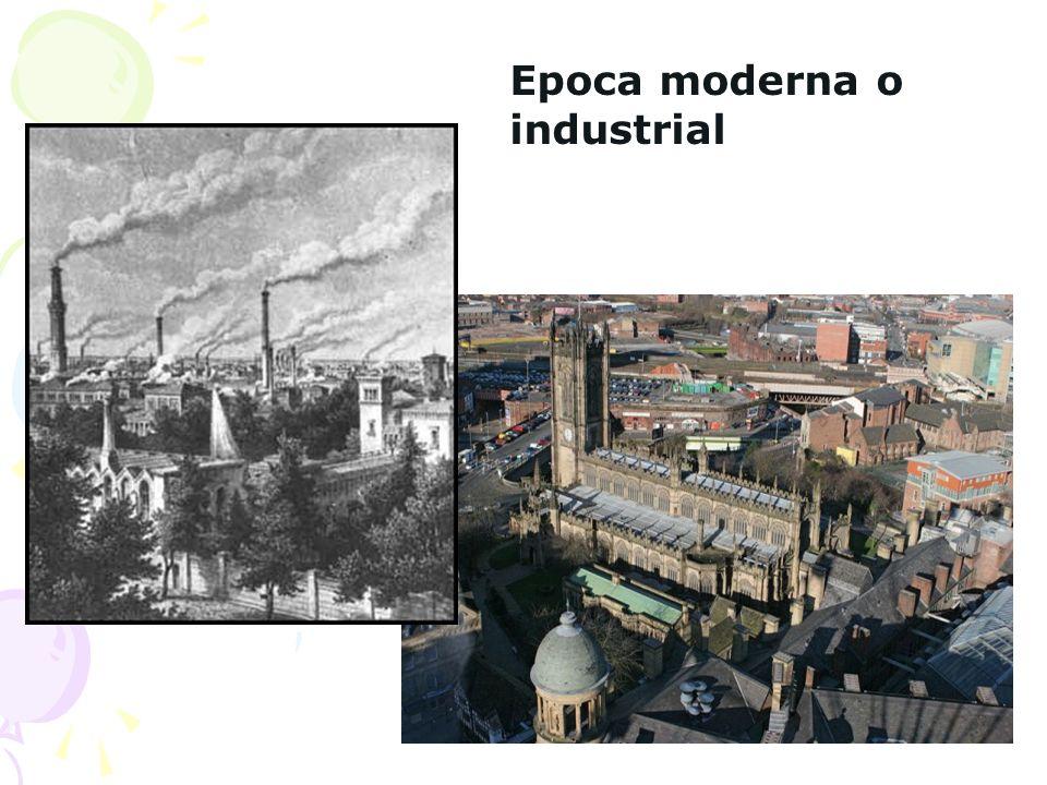 Epoca moderna o industrial