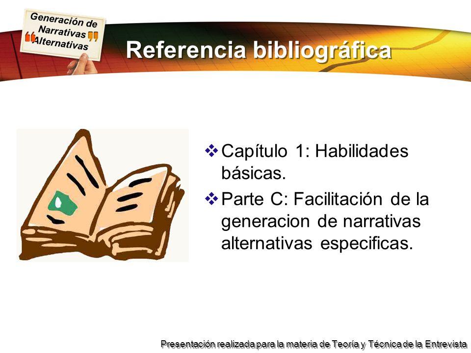 Generación de Narrativas Alternativas Presentación realizada para la materia de Teoría y Técnica de la Entrevista Referencia bibliográfica Capítulo 1: