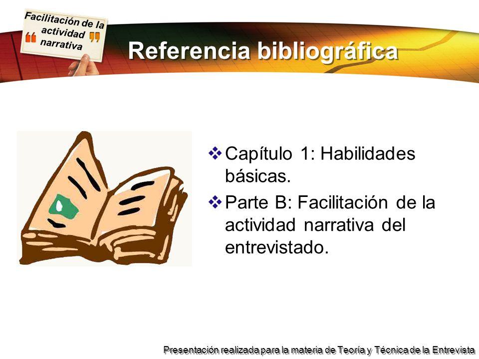 Facilitación de la actividad narrativa Presentación realizada para la materia de Teoría y Técnica de la Entrevista Referencia bibliográfica Capítulo 1