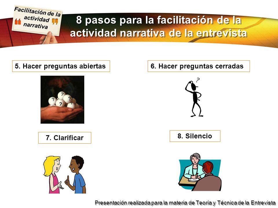 Facilitación de la actividad narrativa Presentación realizada para la materia de Teoría y Técnica de la Entrevista 8 pasos para la facilitación de la