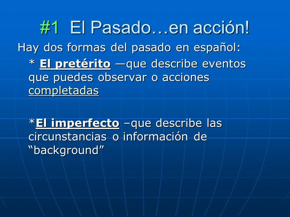 #1 El Pasado…en acción.