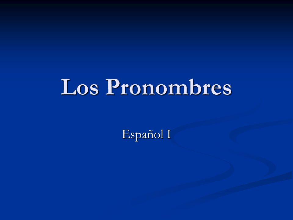 Los Pronombres Español I