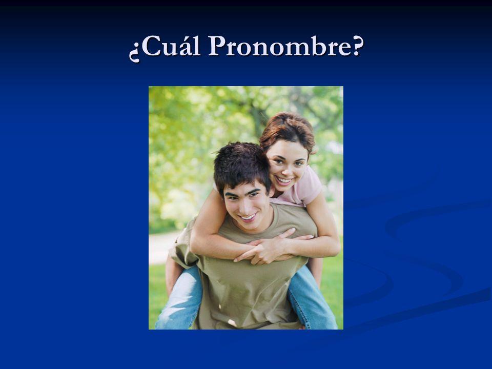 ¿Cuál Pronombre?