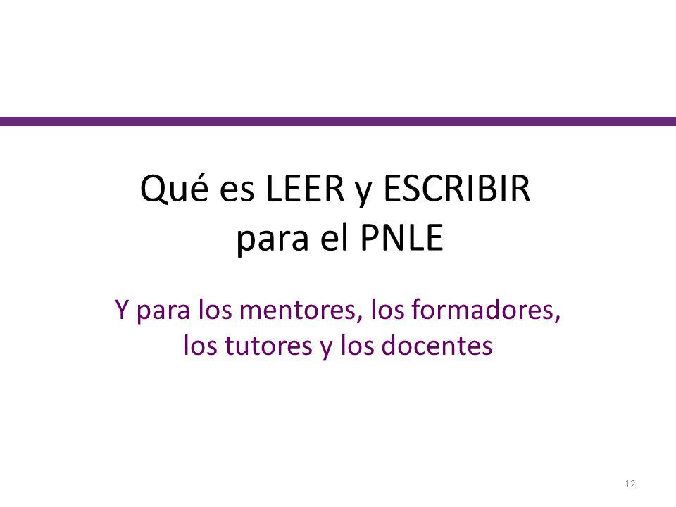 Qué es LEER y ESCRIBIR para el PNLE Y para los mentores, los formadores, los tutores y los docentes 12