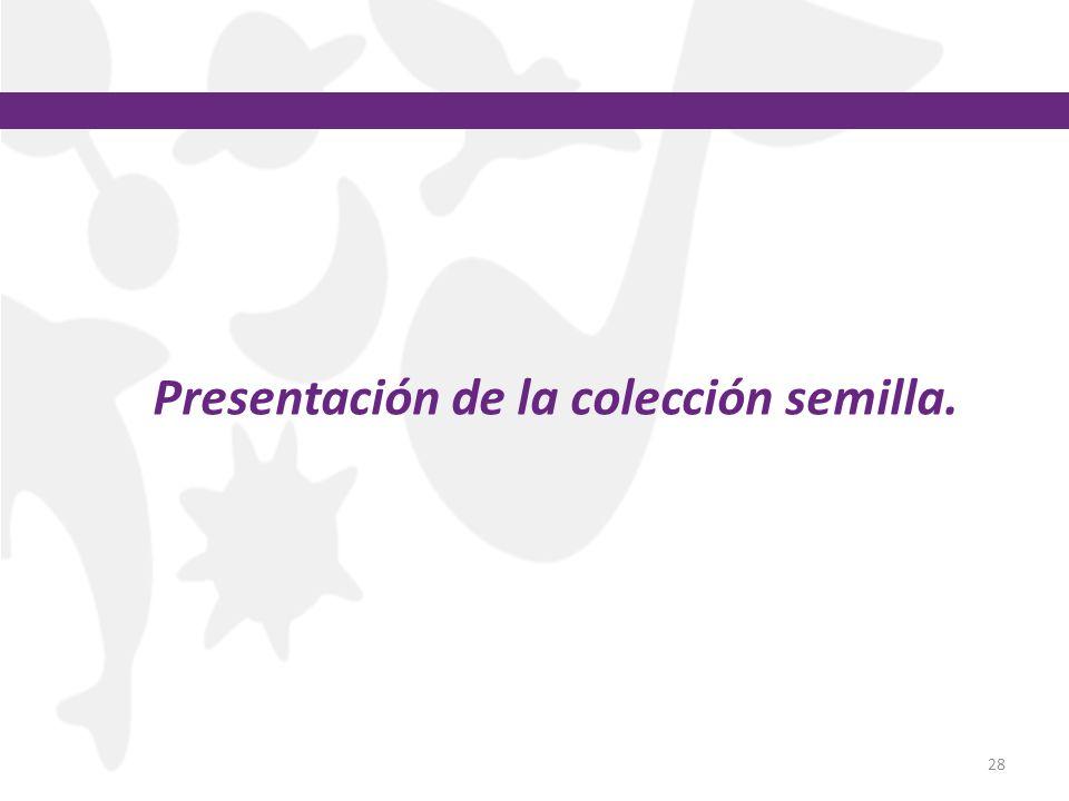 28 Presentación de la colección semilla.
