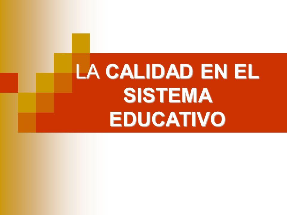 LA CALIDAD EN EL SISTEMA EDUCATIVO