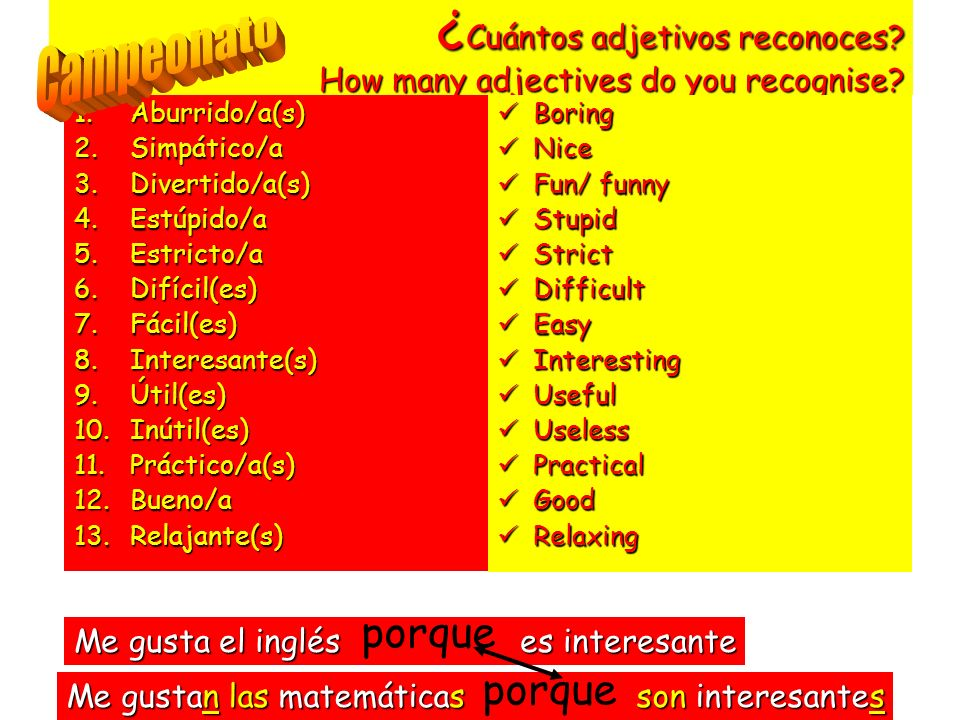 ¿ Cuántos adjetivos reconoces? How many adjectives do you recognise? 1.Aburrido/a(s) 2.Simpático/a 3.Divertido/a(s) 4.Estúpido/a 5.Estricto/a 6.Difíci