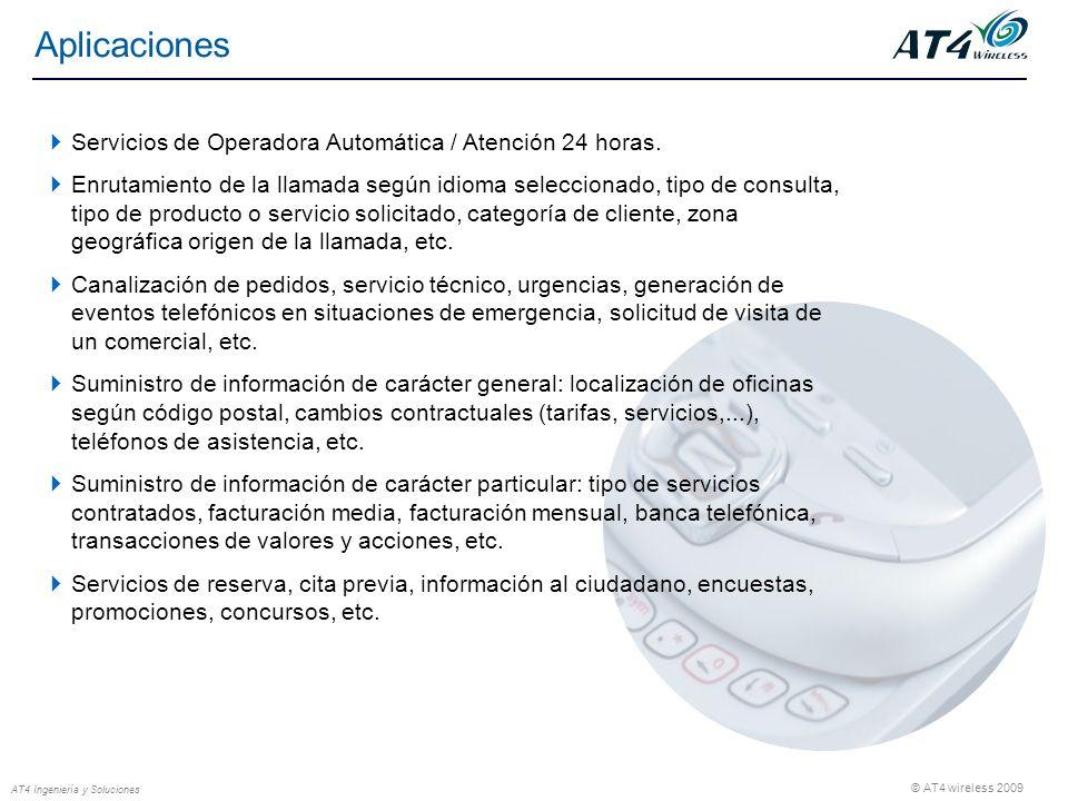 © AT4 wireless 2009 AT4 Ingeniería y Soluciones Servicios de Operadora Automática / Atención 24 horas. Enrutamiento de la llamada según idioma selecci