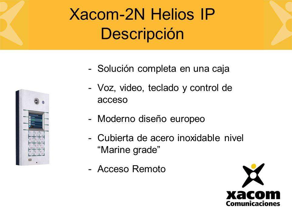 Xacom-2N Helios IP Descripción -Solución completa en una caja -Voz, video, teclado y control de acceso -Moderno diseño europeo -Cubierta de acero inoxidable nivel Marine grade -Acceso Remoto