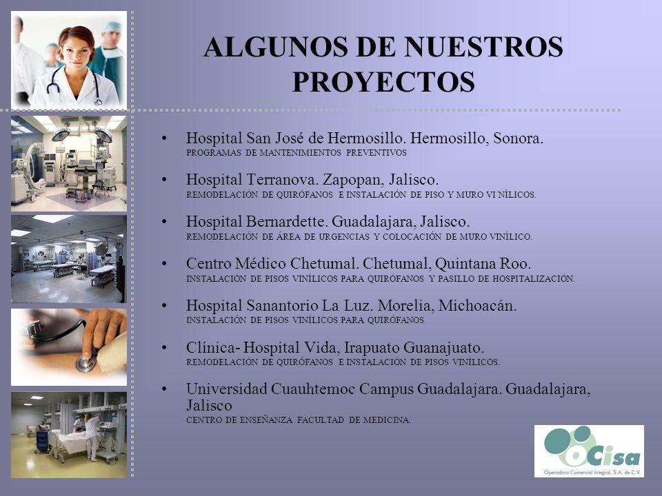 ALGUNOS DE NUESTROS PROYECTOS Hospital San José de Hermosillo. Hermosillo, Sonora. PROGRAMAS DE MANTENIMIENTOS PREVENTIVOS Hospital Terranova. Zapopan