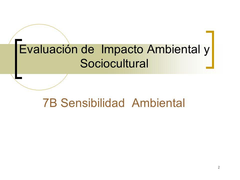 2 Evaluación de Impacto Ambiental y Sociocultural 7B Sensibilidad Ambiental