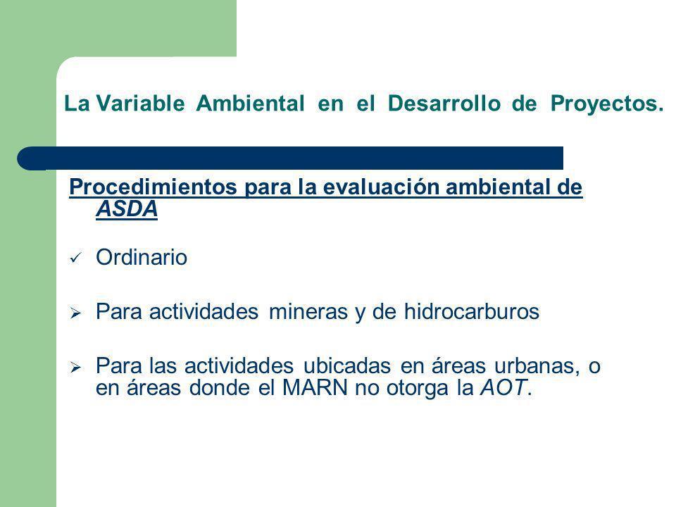 La Variable Ambiental en el Desarrollo de Proyectos. Procedimientos para la evaluación ambiental de ASDA Ordinario Para actividades mineras y de hidro