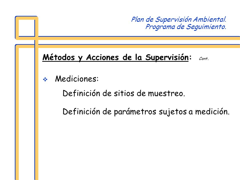 Plan de Supervisión Ambiental. Programa de Seguimiento. Métodos y Acciones de la Supervisión: Cont. Mediciones: Definición de sitios de muestreo. Defi