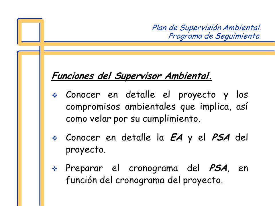 Plan de Supervisión Ambiental. Programa de Seguimiento. Funciones del Supervisor Ambiental. Conocer en detalle el proyecto y los compromisos ambiental