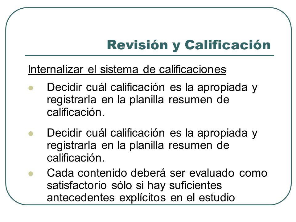 Revisión y Calificación Internalizar el sistema de calificaciones Decidir cuál calificación es la apropiada y registrarla en la planilla resumen de ca