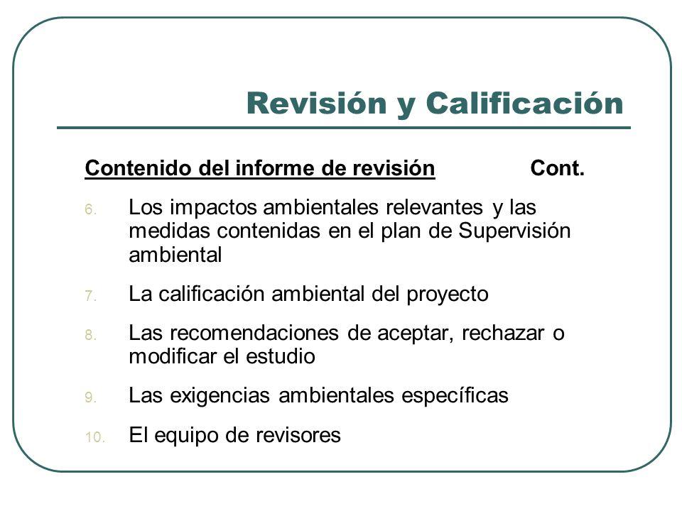 Revisión y Calificación Contenido del informe de revisión Cont. 6. Los impactos ambientales relevantes y las medidas contenidas en el plan de Supervis