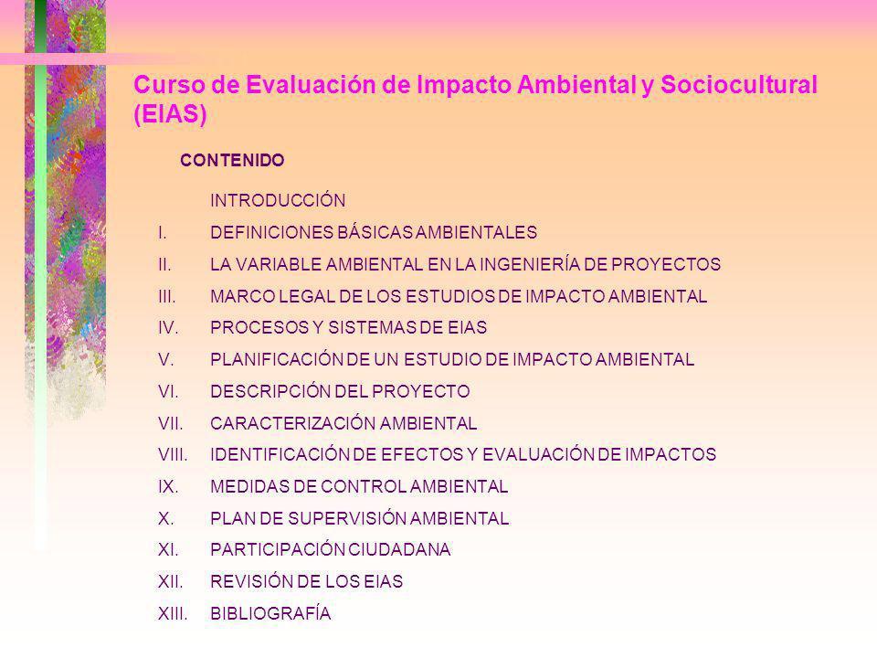 Curso de Evaluación de Impacto Ambiental y Sociocultural (EIAS) Calendario: Jueves, Viernes y Sábado Horario: 08.00 a.m.