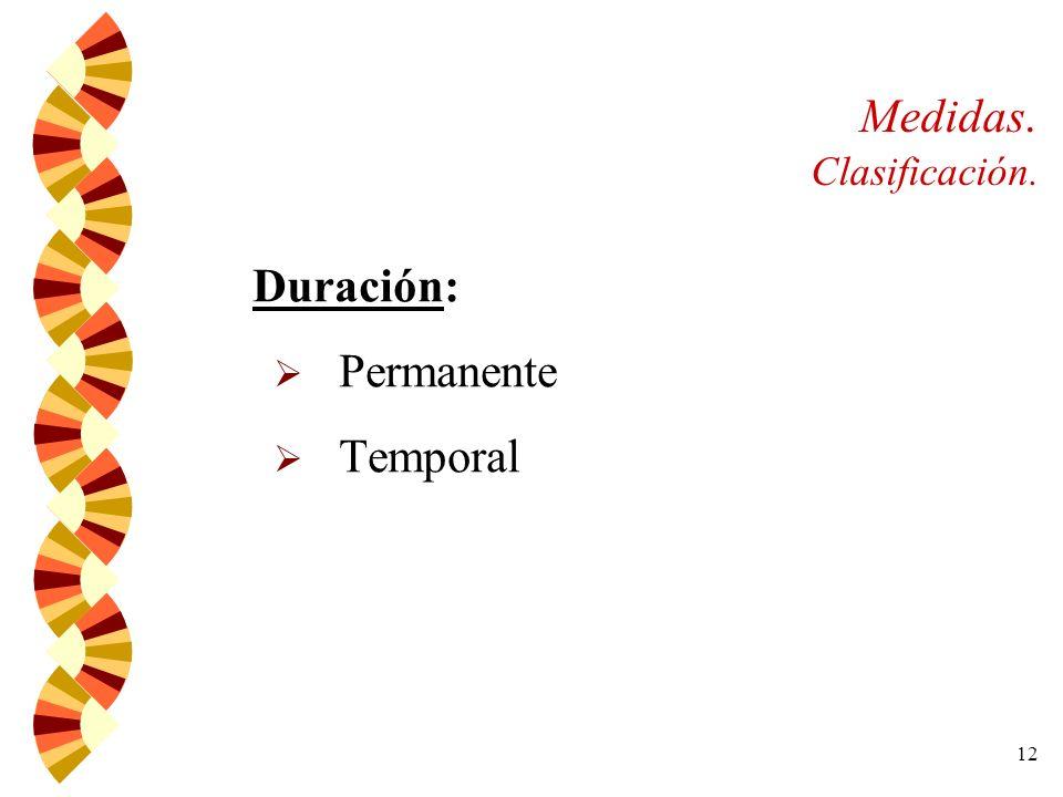 12 Medidas. Clasificación. Duración: Permanente Temporal