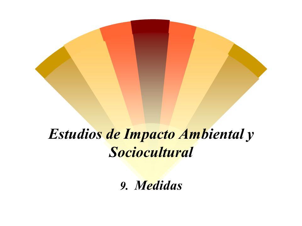 Estudios de Impacto Ambiental y Sociocultural 9. Medidas