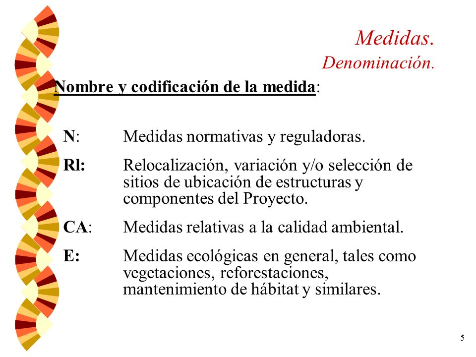 6 Medidas.Nombre y codificación de la medida: Cont.