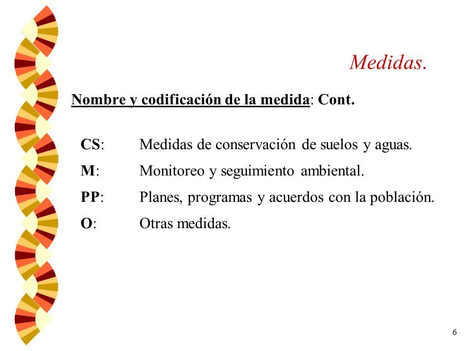 7 Medidas. Oportunidad de aplicación Ingeniería de detalle Construcción Operación Contingencia