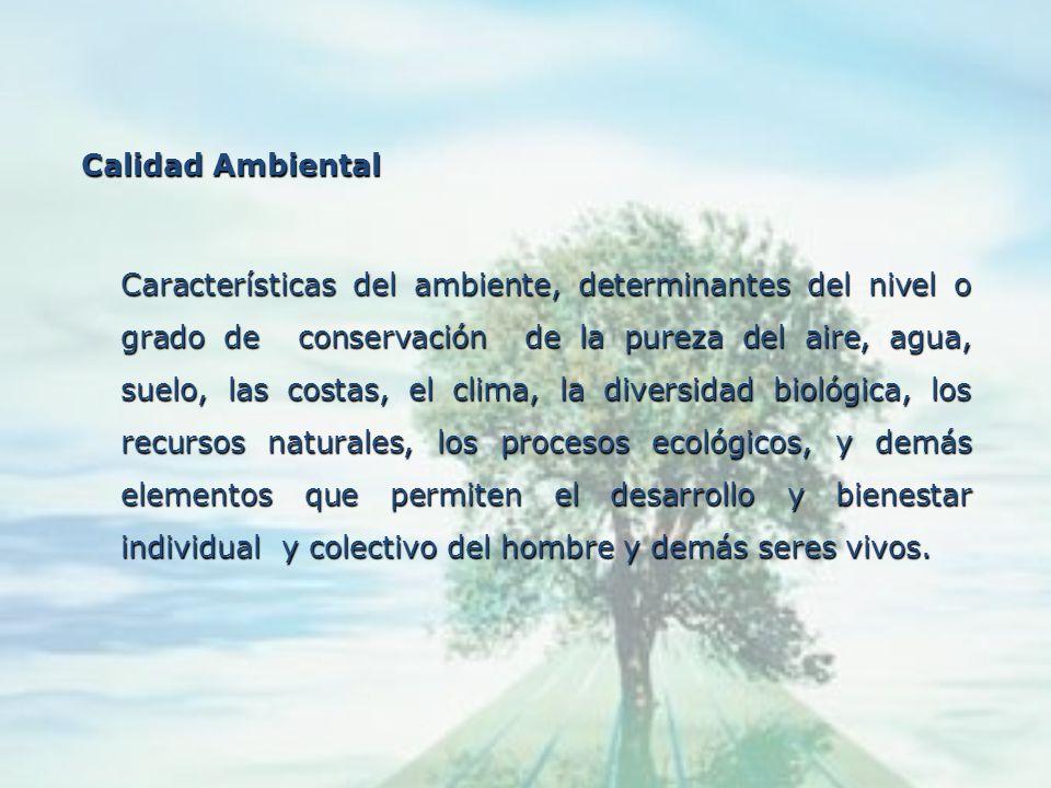 Capacidad Ecológica o de Carga Capacidad Ecológica o de Carga Máximo valor posible que el ambiente puede aceptar o soportar de elementos o agentes int