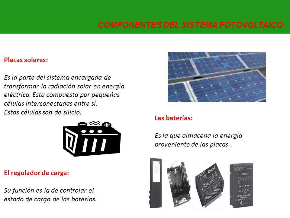 Las baterías: Es la que almacena la energía proveniente de las placas. El regulador de carga: Su función es la de controlar el estado de carga de las
