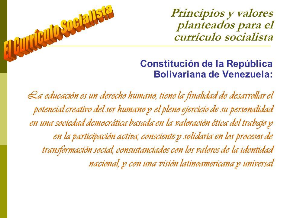 Principios y valores planteados para el currículo socialista Jornada nacional Moral y Luces (Discurso del Presidente Chávez; 2007): El tercer gran motor constituyente así lo creo y así los invito a desarrollarlo, es lo que hemos llamado la gran jornada nacional moral y luces.