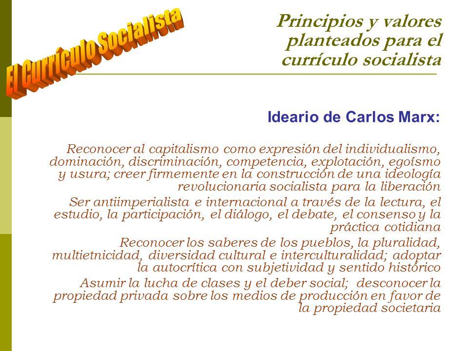 Principios y valores planteados para el currículo socialista Ideario de Paulo Freire: La subjetividad y objetividad se encuentran en aquella unidad dialéctica de la que resulta un conocer solidario con el actuar y viceversa.